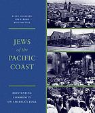 Jews of the Pacific coast : reinventing community on America's edge