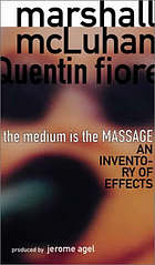 The medium is the massage : an inventory of effects