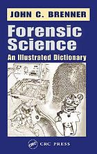 Forensic science : an illustrated dictionary