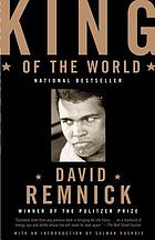 King of the world : Muhammad Ali and the rise of the American hero
