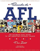 Remember the AFL : the ultimate fan's guide to the American Football League