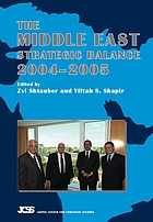 The Middle East strategic balance, 2004-2005