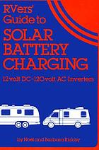 RVers guide to solar battery charging : 12 volt DC - 120 volt AC inverters