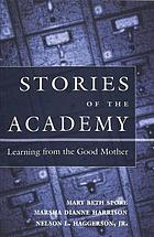 Stories of the academy : learning from the good mother