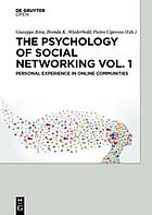 The Psychology of Social Networking Vol. 1 : Personal Experience in Online Communities.