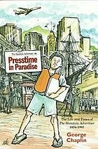 Presstime in paradise : the life and times of The Honolulu advertiser, 1856-1995