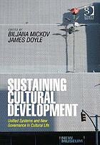 Sustaining cultural development : unified systems and new governance in cultural life