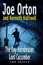 The boy hairdresser ; and, Lord Cucumber : two novels