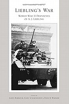 Liebling's war : World War II dispatches of A.J. Liebling