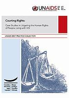 Courting rights : case studies in litigating the human rights of people living with HIV