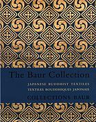 The Baur Collection Geneva : Japanese Buddhist textiles = Collections Baur-Genève : textiles bouddhiques japonais