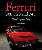 Ferrari 308, 328 and 348 : the complete story