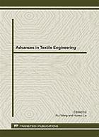 Advances in textile engineering : selected, peer reviewed papers from the 2011 International Conference on Textile Engineering and Materials, (ICTEM 2011), 23-25 September, 2011, Tianjin, China