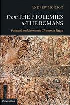 From the Ptolemies to the Romans : political and economic change in Egypt