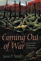 Coming out of war : poetry, grieving, and the culture of the world wars
