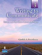 Writing to communicate. Book 3 : essays and the short research paper