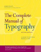 The complete manual of typography : a guide to setting perfect type