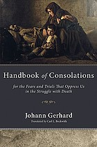 Handbook of consolations : for the fears and trials that oppress us in the struggle with death