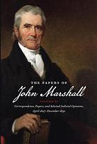 The papers of John Marshall. Vol. 11, Correspondence, papers, and selected judicial opinions, April 1827 - December 1830
