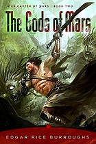 The Gods of Mars : John Carter of Mars: book two