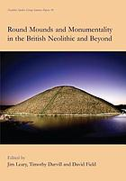 Round Mounds and Monumentality in the British Neolithic and Beyond.