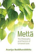 Mettā : the philosophy and practice of universal love