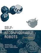 Self-reconfigurable robots : an introduction