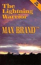 The lightning warrior : a north-western story