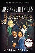 Miss Anne in Harlem : the white women of the Black Renaissance