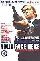 Your face here : British cult movies since the sixties
