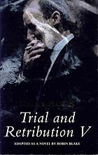 Trial & retribution V