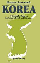 Korea : a geography based on the author's travels and literature