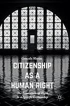 Citizenship as a human right : the fundamental right to a specific citizenship