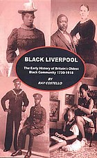 Black Liverpool : the early history of Britain's oldest Black community, 1730-1918