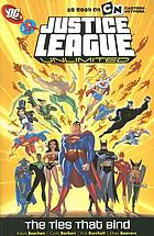Justice League unlimited : the ties that bind