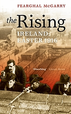 The Rising : Ireland : Easter 1916