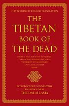 The Tibetan book of the dead [English title] : the great liberation by hearing in the intermediate states [Tibetan title]