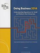 Doing Business 2014 : Understanding Regulations for Small and Medium-Size Enterprises.