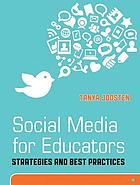 Social media for educators : strategies and best practices
