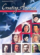 Creating America : a history of the United States
