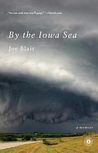 By the Iowa Sea : a memoir