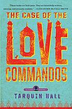 The case of the love commandos : from the files of Vish Puri, India's most private investigator