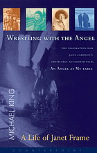 Wrestling with the angel : a life of Janet Frame