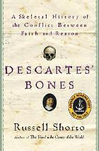Descartes' bones : a skeletal history of the conflict between faith and reason