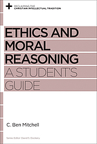 Ethics and moral reasoning : a student's guide