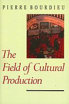 The field of cultural production : essays on art and literature