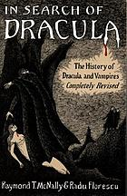 In search of Dracula : the history of Dracula and vampires