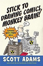 Stick to drawing comics, monkey brain! : cartoonist ignores helpful advice