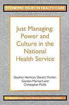 Just managing : power and culture in the National Health Service