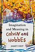 Imagination and meaning in Calvin and Hobbes by  Jamey Heit